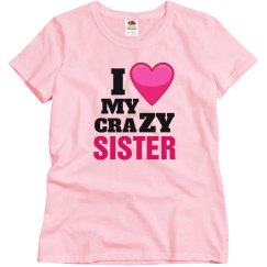 Love my crazy Sister!