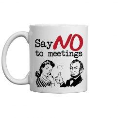 No Meetings Coffee Mug