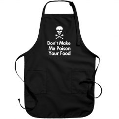 Don't Make Me Poison Your Food Apron