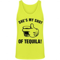 She's My Shot of Tequila!