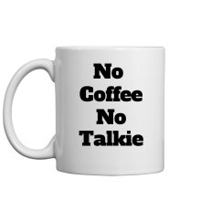 no coffee no talkie mug