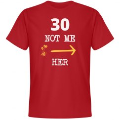 30 not me her