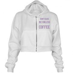 DONT WAKE ME UNLESS COFFE