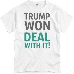 Trump Won Deal With It!