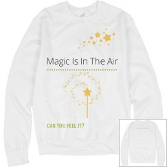 Magic Is In The Air Sweatshirt