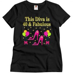 THIS DIVA IS 40 AND FABULOUS
