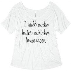 Make Better Mistakes Tee