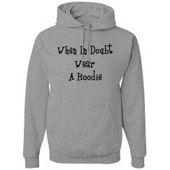 when in doubt wear hoodie