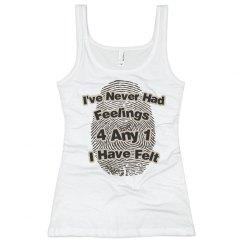 Never Had Feelings 4 Any1 I Felt