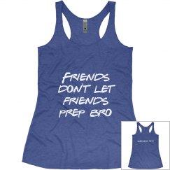 Friends Don't let Friends Prep Bro Bikini team