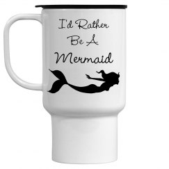 I'd Rather Be A Mermaid Travel