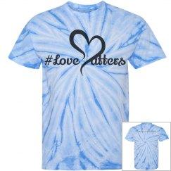 Embrace Love: #Love Matters Unisex Tie Dye Tee