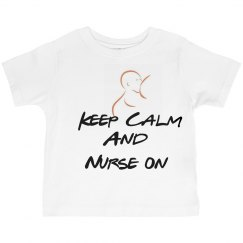 Keep calm and nurse on toddler size