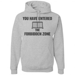 You have entered the forbidden zone