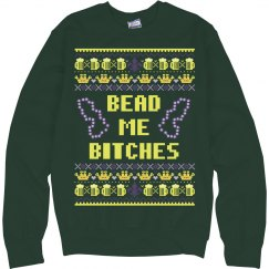 Bead Me Bitches Ugly Sweater