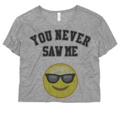 You Never Saw Me T-Shirt