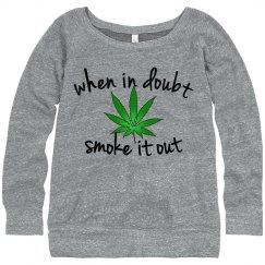 When In Doubt Smoke It Out Scoop Neck Sweatshirt