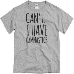 I can't I have Gymnastics