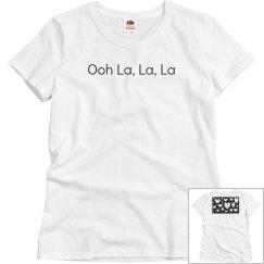 Ooh La, La,La T