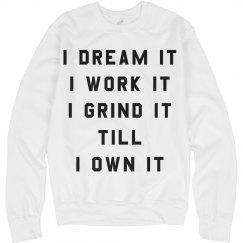 I Slay I Dream I Grind I Own