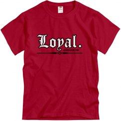 Loyal. T-Shirt