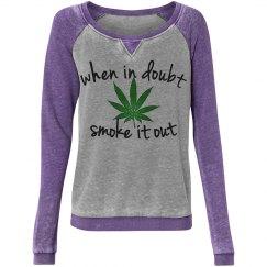 When In Doubt Smoke It Out Sweatshirt