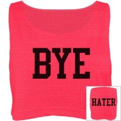 Bye Hater Crop Top