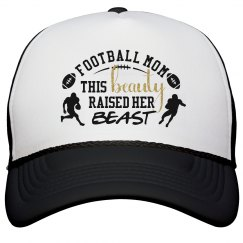 This Beauty Raised Her Beast - Football Mom Hat