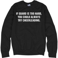 If Color Guard Is Too Hard Try Cheerleeding Sweatshirt