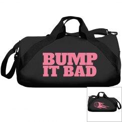 Bump it bad