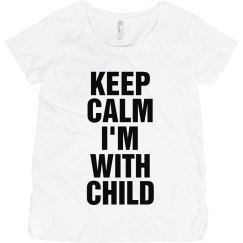 Keep calm I'm with child