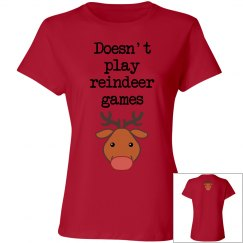 DOESN'T PLAY REINDEER GAMES