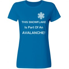 This Snowflake Is Part Of An Avalanche Womens Tee