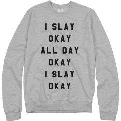I Slay Okay All Day Okay