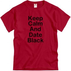 Keep Calm and Date Black Unisex