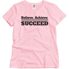 Believe achieve succeed