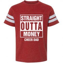 Straight outta money cheer dad