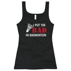 The Bad in Badminton