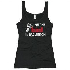 The Bad in Badminton