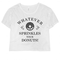 Whatever Sprinkles Your Donuts