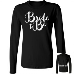 Custom Text Bride To Be Gift