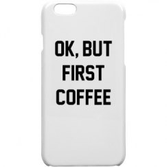 ok, but first coffee case