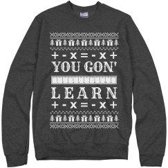Teacher Says You Gon' Learn
