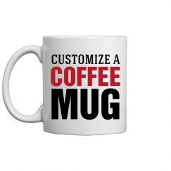 Custom Coffee Mug Gifts