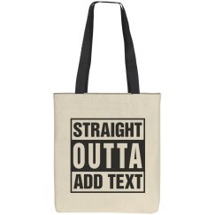 Straight outta cotton tote bag