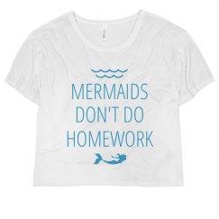Mermaids Don't Do Homework Cropped Tee