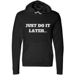 Just Do It...LATER
