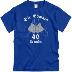Sir Edward 40 Hands