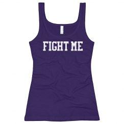 Fight Me Tank Top