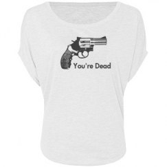 You're Dead Womens Tee